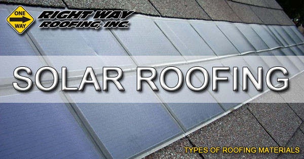 Solar Roofing Material Type   Types Of Roofing Materials
