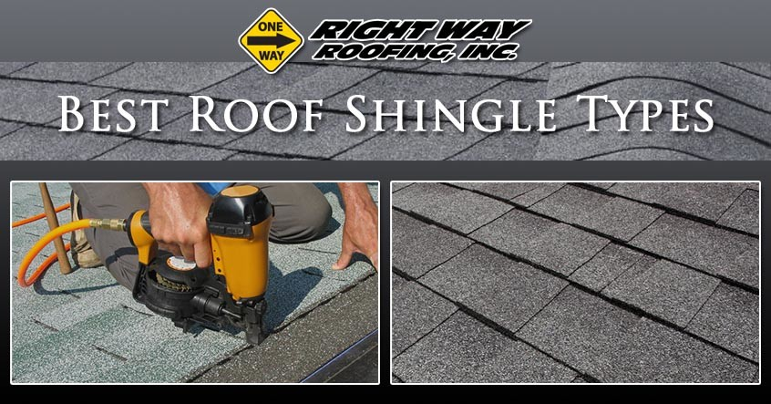Best Roof Shingle Types Right Way Roofing Inc