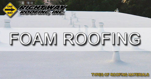 Foam Roofing Material Type - Types Of Roofing Materials