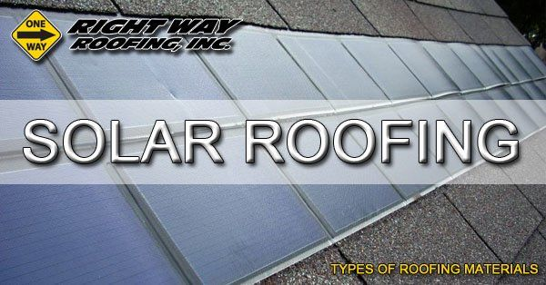 Solar Roofing Material Type - Types Of Roofing Materials