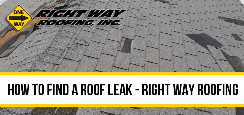 How to Find A Roof Leak | Right Way Roofing Inc