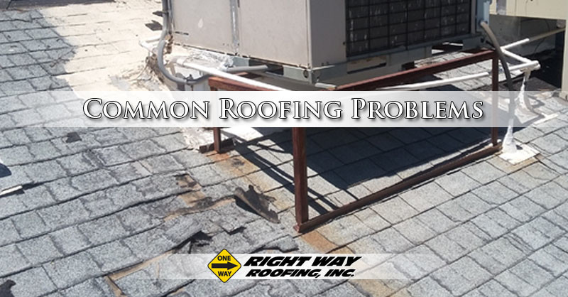 Common roof problems right way roofing inc for Roof right