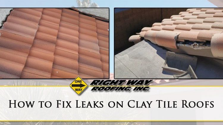How To Fix Leaks On Clay Tile Roofs Right Way Roofing Inc